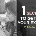 The Number One Secret To Getting Your Ex Back (A Strange Truth...)