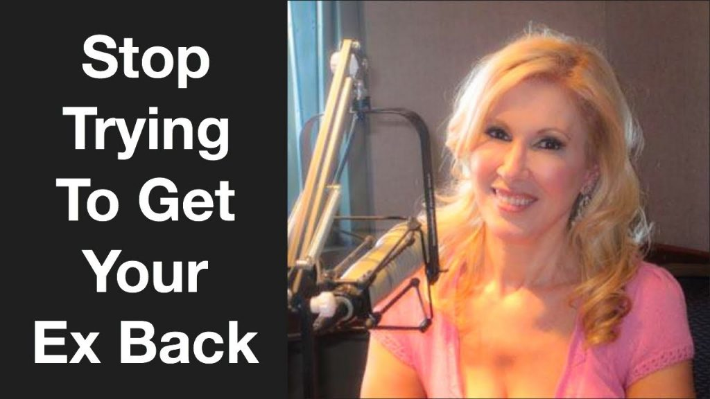 Stop Trying To Get Your Ex Back