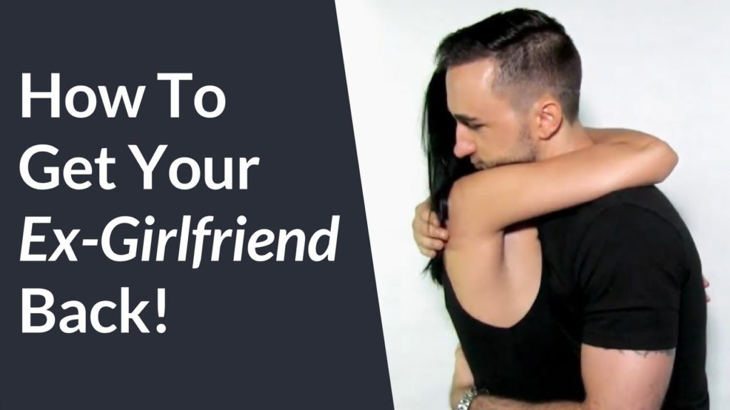 How To Get Your Ex Girlfriend Back   Easy Steps To Win Back Your Ex Girlfriend