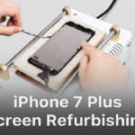 Fresh Tutorial of iPhone 7 Plus Cracked Screen Refurbishing