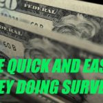"Make Money Fast and Easy Doing Online Surveys! (Testing ""Survey Junkie"")"