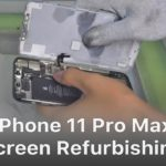 iPhone 11 Pro Max Screen Refurbishing