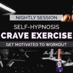 Crave Exercise | Nightly Hypnosis for Fitness and Exercise Motivation