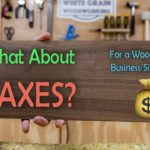 Our Tax Strategy | Woodworking Business Side Hustle